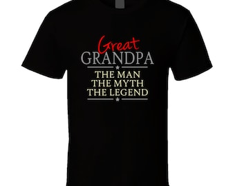 A Great Grandpa The Man The Myth The Legend T Shirt Fathers day Christmas gift grandfather grand dad Papa him
