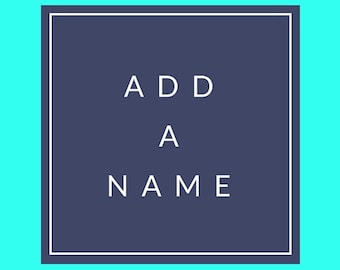Add a Name Banner UP TO 10 LETTERS
