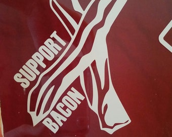 Support Bacon Vinyl Decal - Car Decal, Laptop Sticker, Bumper Sticker or Window Decal!
