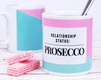 Funny Mug - Relationship Status Prosecco - cute mugs - funny mugs - prosecco gifts - couple mugs - ceramic mugs