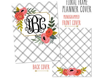 Personalized Planner Cover ~ Floral Frame ~ Choose Cover only or Cover Set - Many Planner Sizes Available!