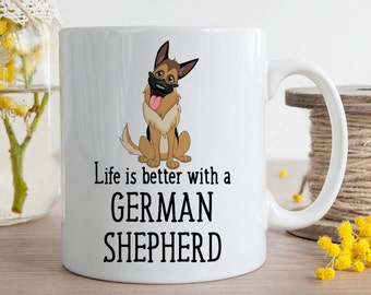 Coffee Mug German Shepherd Dog Coffee Mug - Life is Better With a German Shepherd Dog Cup