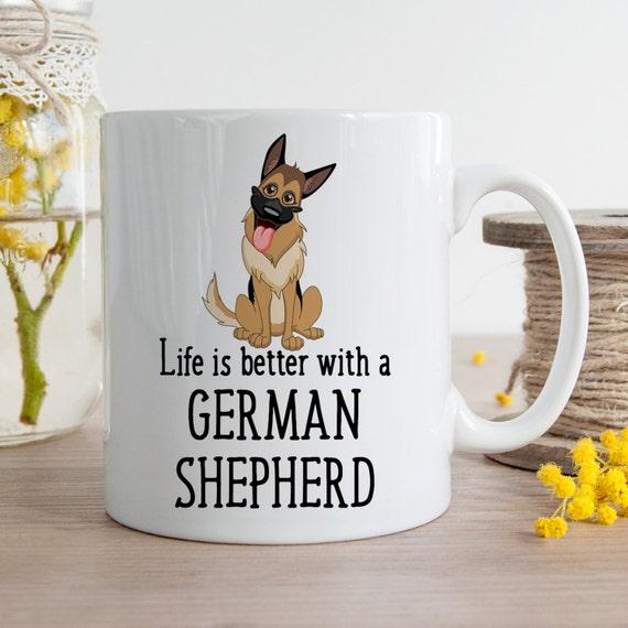 Coffee Mug German Shepherd Dog Coffee Mug - Life is Better With a German Shepherd Dog Cup