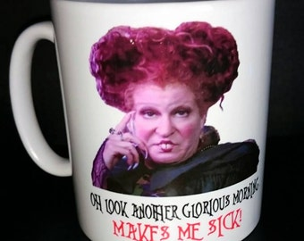 Hocus Pocus Mug - Oh look another glorious morning, makes me sick