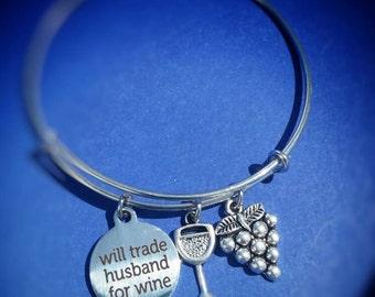 WINE Lover gift, Bracelet, Will Trade Husband for Wine,  Wine Gift, Hostess Gift, Gift for Her, Girlfriend Gift, Birthday Gift, Fun