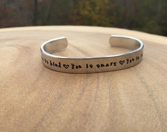 You is Kind, You is Smart, You is Important Hand Stamped Bracelet Cuff