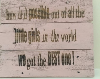 Little girl quote on pallet wood laser engraved about little girls