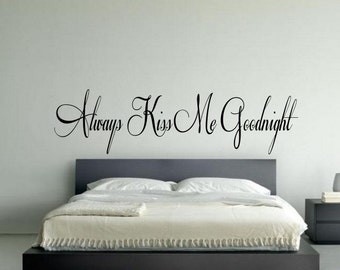 Bedroom Decal   Always Kiss Me Goodnight Vinyl Bedroom Wall Decal   Bedroom  Wall Art Decor