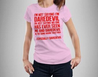 Not Daredevil...  Women's T-Shirt