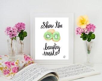 Kiwi Fruit Typography Art Print 'Show the Beauty Inside'