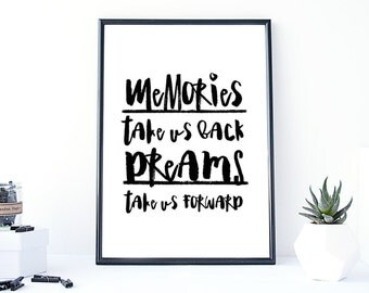 Memories take us back. Dreams take us forward Home Decor,Quote,Inspirational,Gift Idea,Typography Poster,motivational,typographic, brush
