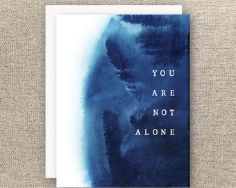 you are not alone card - compassion card - mental wellness - here for you card - thinking of you card - tough time card - encouragement card
