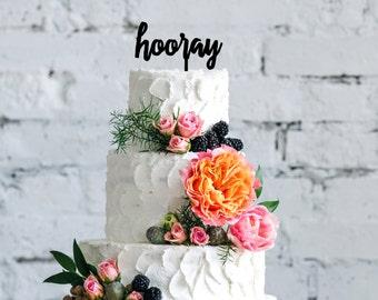 Hooray Cake Topper   Wedding Cake Topper   Bridal Shower Cake Topper   Romantic Cake Topper   Script Cake Topper