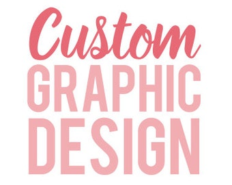 CUSTOM Graphic Design Work by LivforDesigns!