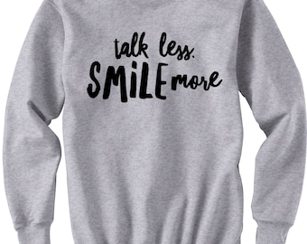 "Shop ""talk less smile more"" in Clothing"