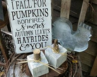Every Year I Fall For You Sign, Every Year I Fall For Pumpkins Bonfires S'mores Autumn Leaves Hayrides & You Sign, Fall Decor