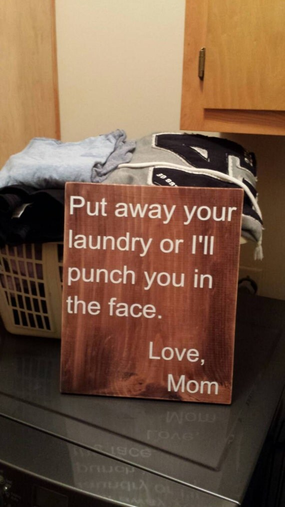 Put Away Clothes Definition ~ Put away your clothes or i will punch you in the face wood