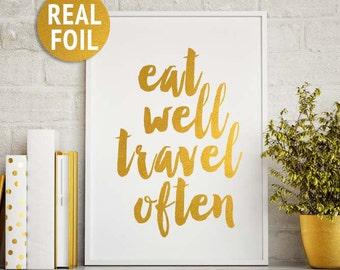 "Gold Foil ""Eat Well, Travel Often"" Print, Travel Quote Print, Custom Real Gold Foil Print, Rose Gold Print, Gold Office Wall Art Decor"