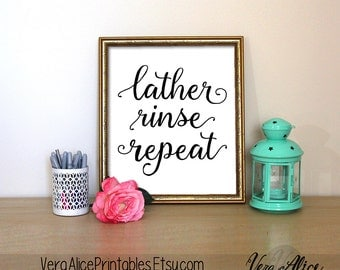 Lather Rinse Repeat Print, Bathroom Decor, Black and White Bathroom Print, Bathroom Printable, Bathroom, Bathroom Quote, Calligraphy Print