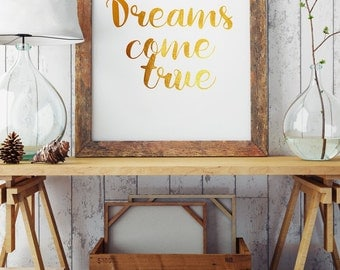 Dreams come true - Typography Print - Motivational Words - Inspirational Quote - Wall Art in Gold