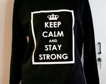 Sweatshirt with print Statement Sweater Keep calm and stay strong XS S M L XL XXL black