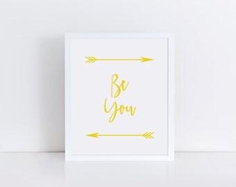 BE YOU Art Print, Yellow Wall Decor, Quote Print, Quote Art, Motivational Art, Inspirational Art, Be You Poster Print, Printable Art
