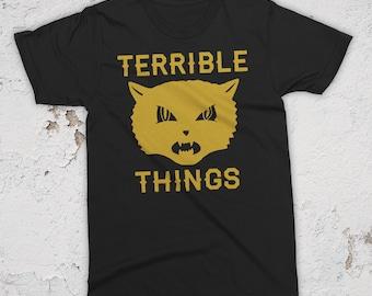 Terrible Things T-Shirt