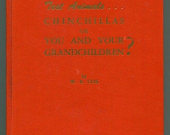 Hello Test Animals Chinchillas or You and Your Grandchildren by W R Cox 1953 health healing fluoridation nutrition medicine holistic