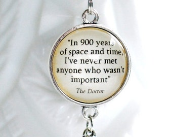 "Doctor Who quote pendant, ""In 900 years of space and time, I've never met anyone who wasn't important"" Eleventh Doctor, Matt Smith jewelry"