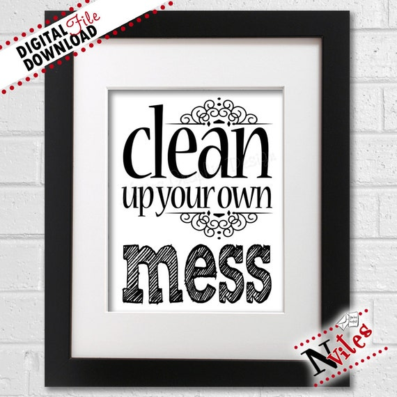 Clean Kitchen Quotes: Kitchen Art For Moms Clean Up Your Own Mess Wall Art