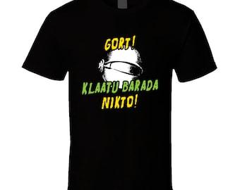 Gort Klaatu Barada Nikto! Day The Earth Stood Still T Shirt