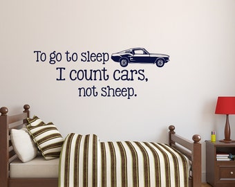 To Go To Sleep I Count Cars Not Sheep Wall Decal Quote- Wall Decal Boys- Wall Decal For Kids- Nursery Vinyl Wall Decal- Car Vinyl Decal 133