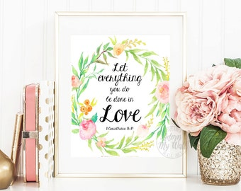 Let everything you do be done in love, 1 Corinthians 14:16, Bible verse print, Christian wall art, Inspirational quote, Scripture printable