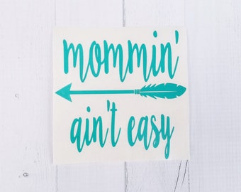 Mommin ain't easy decal | Mama decal | Mom decal | Country mom | coffee cup decal | car decal | iPhone decal | Yeti decal | laptop decal