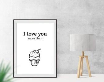 Art print / / i love you more than / / muffin