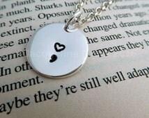Men's Semicolon Necklace-Heart Semi colon-Hand Stamped Sterling Silver-Suicide Awareness-Depression-Self Harm-Charity Donation-Fund Raising