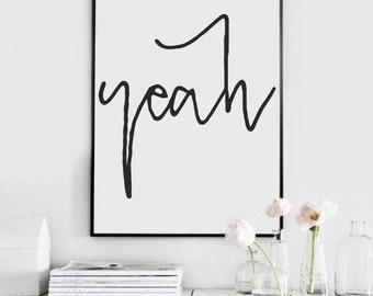 Yeah Poster, Mid Century Modern, Printable Quotes, Home Decoration, Cool Poster, Wall Art Prints, College Dorm Decorations,College Dorm Girl