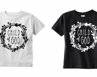 Child of God shirt - Scripture shirt - Faith based - Religious shirt - Christian shirt - Hipster - toddler shirt - kids shirt - baby shirt