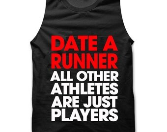 Date a Runner All Other Athletes Are Just Players vest / tank top