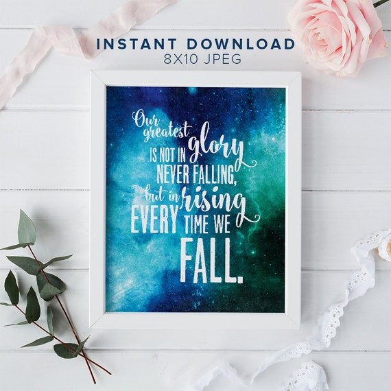 Our greatest glory is not in never falling - Printable Wall Art - Motivation Print, Cosmos Art Print -  Typography Print - Instant Download