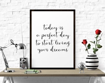 Inspirational Quote, Today Is A Perfect Day.. Motivational Poster, Typography Print, Inspirational Poster, Wall Decor, Motivational Decor