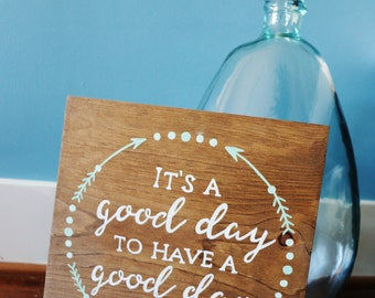 It's a good day to have a good day- hand painted sign