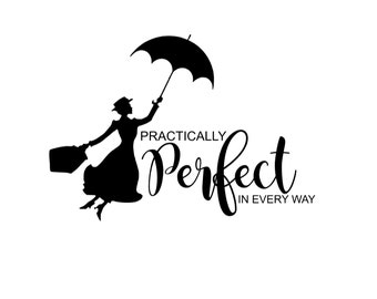 Practically Perfect in Every Way - Mary Poppins Matching Mother Daughter Family Disney World Disney Iron On Vinyl Decal for T Shirt 318
