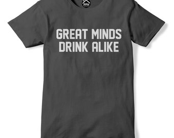 Great Minds Drink Alike T Shirt Funny Drinking Drunk Beer Wine Tshirt Party PP81