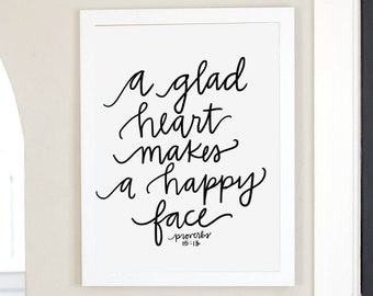 A Glad Heart Makes A Happy Face Proverbs 15:13 Scripture Digital Download Instant Download Printable Quote Bible Verse