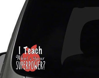 Car Decal // I Teach What's Your Superpower? // Teacher Decal // Wonderfully Made Creations