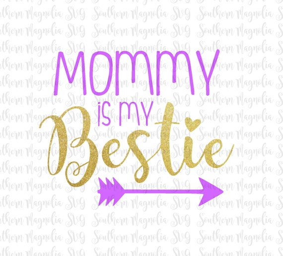 Mommy Is My Bestie Mommy S Girl Mama Momma Mini Me