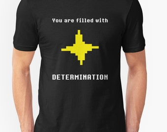 Undertale T-Shirt - You are filled with DETERMINATION