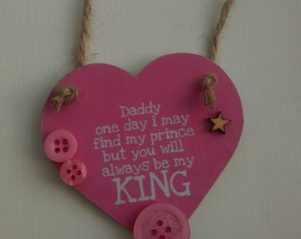 Pink heart, Daddy gift, Fathers day gift, gift for dad, gift for daddy, daugher to daddy, hanging heart, buttons, You will always be my king