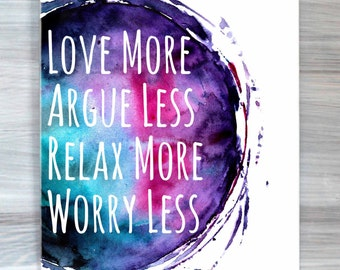 Inspirational Typography Poster Love More Argue Less Relax More Worry Less Print Watercolor Bedroom Apartment Dorm Wall Art Home Decor